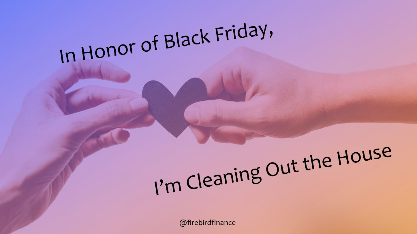 In Honor of Black Friday, I'm Cleaning Out the House