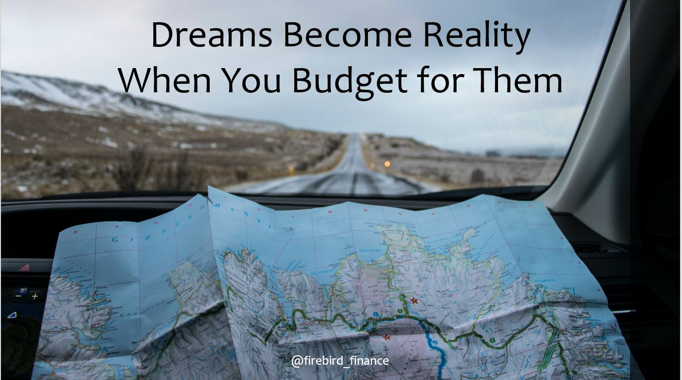 Dreams Become Reality when you budget for them