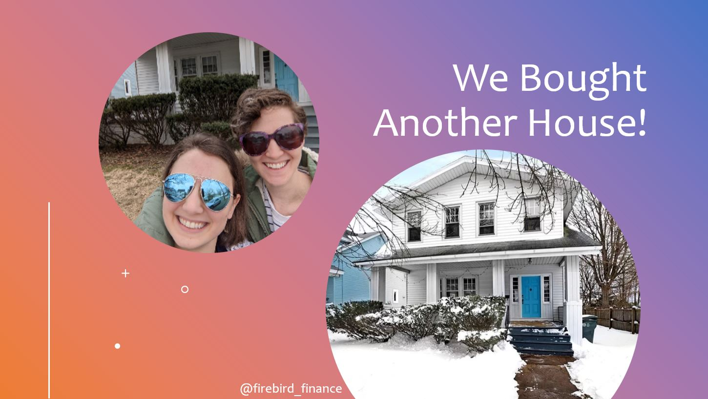 We bought another house