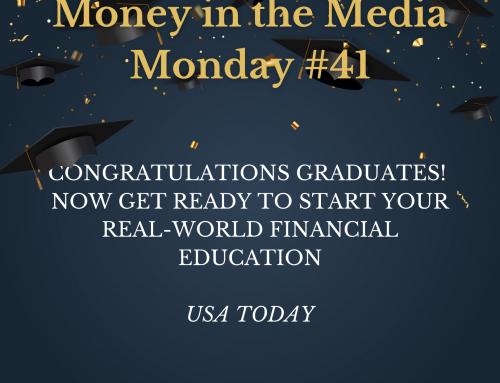 Money in the Media #41: Graduates